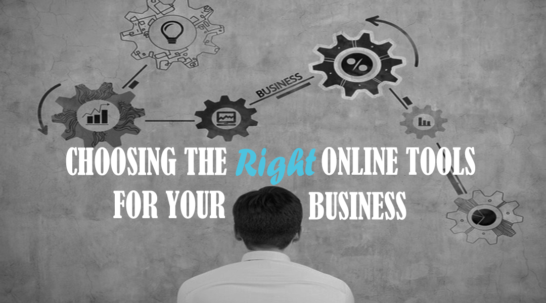 Choosing the Right Online Tools for your Business