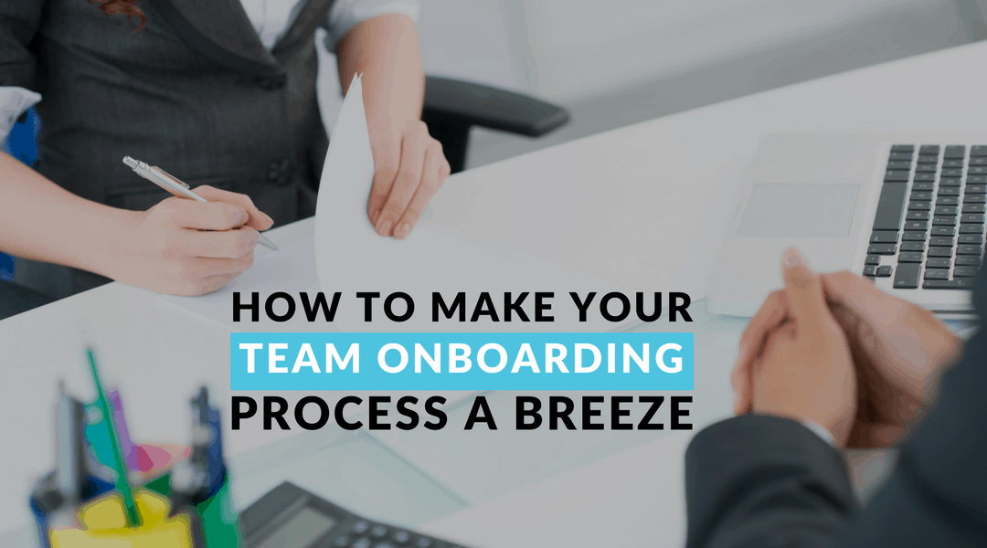 How to Make your Team Onboarding Process a Breeze