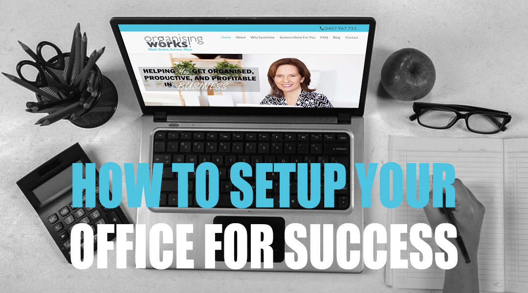 How to setup your office for success