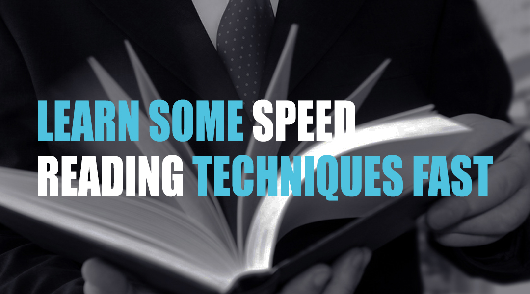 Learn Some Speed Reading Techniques Fast