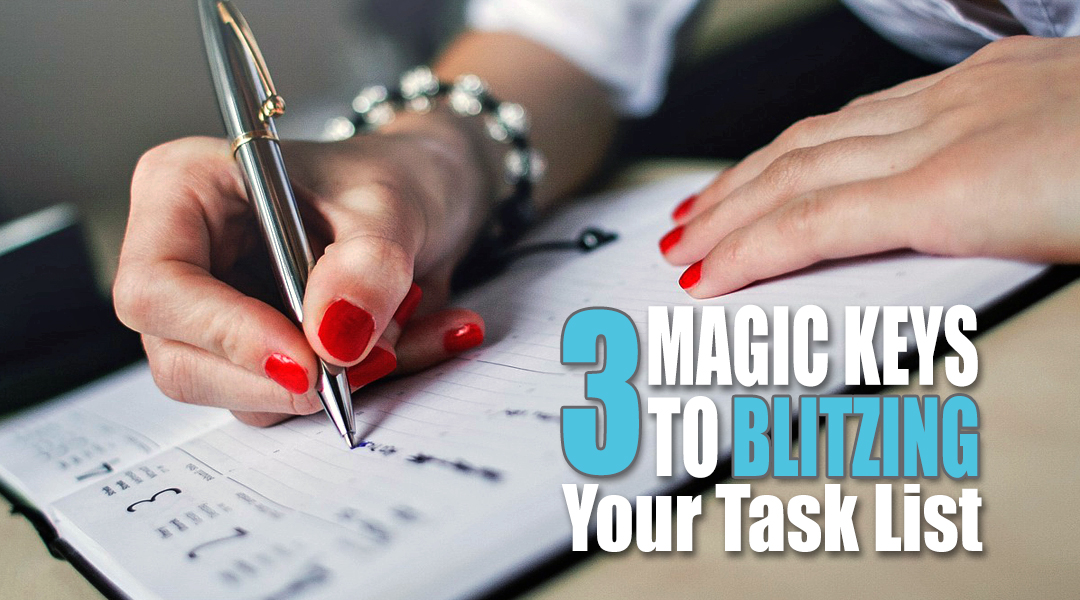3 Magic Keys To Blitzing Your Task List | Organising Works!