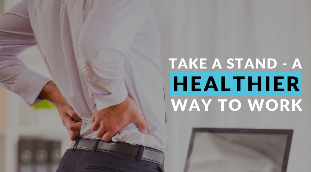 Take A Stand – A Healthier Way to Work