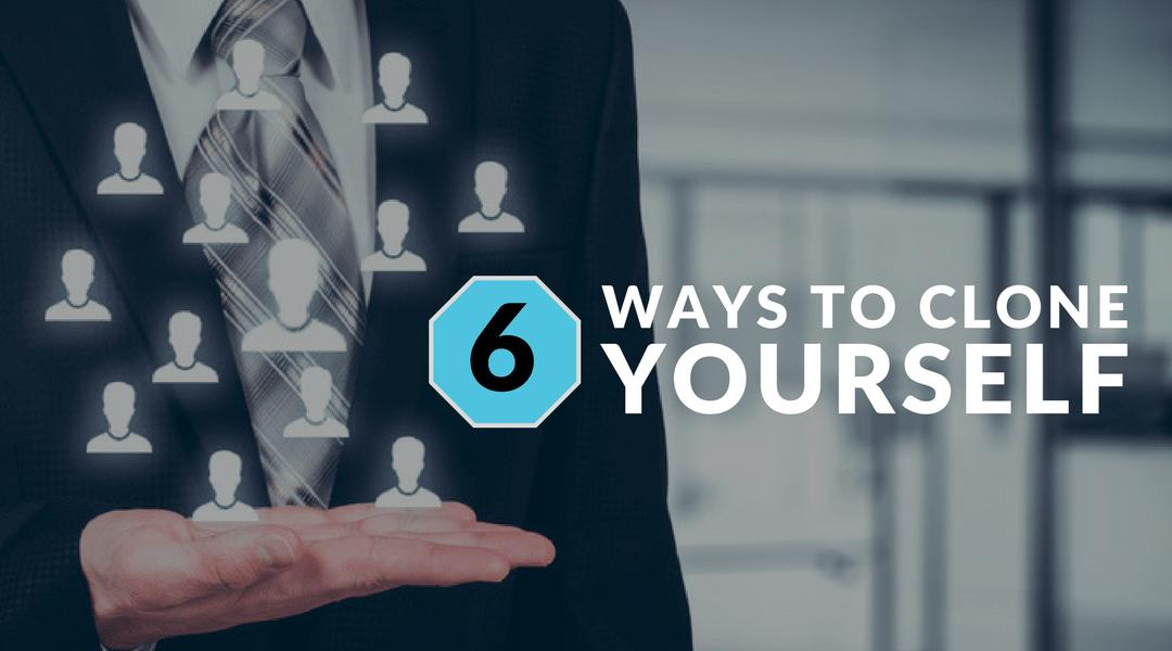 6 ways to clone yourself
